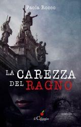 """Intervista a Paola Rocco autore de """"La carezza del ragno"""""""