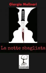 """Intervista a Giorgio Molinari, autore de """"La notte sbagliata"""""""