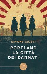 """Intervista a Simone Giusti, autore de """"Portland. La città dei dannati"""""""