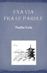 "Intervista a Nadia Cois, autrice de ""Una via fra le parole"""