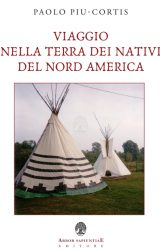 """Intervista a Paolo Piu Cortis autore de """"Viaggio nella terra dei nativi del Nord America"""""""