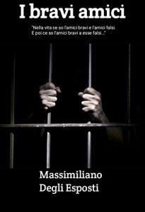 """Intervista a Massimiliano Degli Esposti, autore de """"I bravi amici"""""""