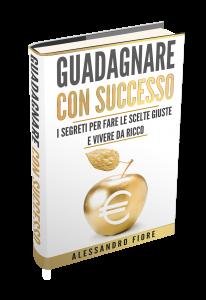 Alessandro Fiore Guadagnare con successo
