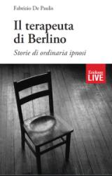 """Intervista a Fabrizio De Paulis, autore de """"Il terapeuta di Berlino – Storie di ordinaria ipnosi"""""""