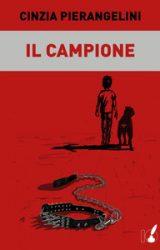 "Intervista a Cinzia Pierangelini, autrice de ""Il campione"""