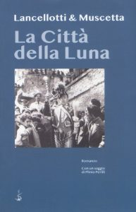 La città della luna Lancellotti e Muscetta