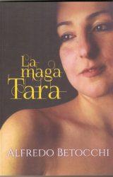 """Intervista a Alfredo Betocchi autore de """"La maga Tara"""""""