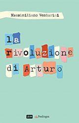 """Intervista a Massimiliano Venturini autore de """"La rivoluzione di Arturo"""""""