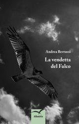 """Intervista a Andrea Bertussi autore de """"La Vendetta Del Falco"""""""