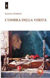 """Intervista a Eliana Vivirito autore de """"L'Ombra della Verità"""""""