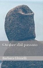 """Intervista a Barbara Ghinelli, autrice de """"Ombre dal passato"""""""