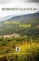 """Intervista a Roberto Gianolio, autore de """"Tra valli e fiori"""""""