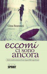 Eccomi ci sono ancora | Gina Scanzani