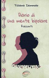 """Intervista a Tiziana Iemmolo, autrice de """"Diario di una mente bipolare"""""""