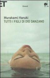 Tutti i figli di Dio danzano | Haruki Murakami