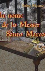 "Intervista a Fabio Maiano, autore de ""In nome de lo Messer Santo Marco"""