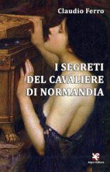 """Intervista a Claudio Ferro, autore de """"I segreti del Cavaliere di Normandia"""""""