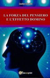 La Forza del Pensiero e l'Effetto Domino | Ionica Dudau