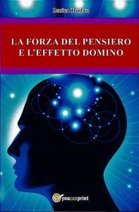 La Forza del penserio e l'effetto domino