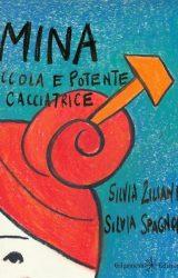 """Intervista a Silvia Ziliani, autrice de """"Mina piccola e potente cacciatrice"""""""