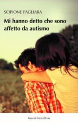 Mi hanno detto che sono affetto da autismo | Scipione Pagliara