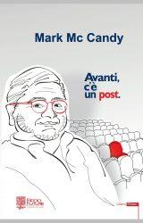 "Intervista a Mark Mc Candy, autore de ""Avanti c'è un post"""
