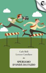 Speriamo d'andà da Fazio | Carlo Bolli e Lorenzo Castellano