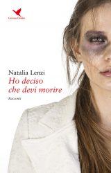 """Intervista a Natalia Lenzi, autrice de """"Ho deciso che devi morire"""""""