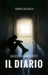 """Intervista a Gabriele Missaglia, autore de """"Il diario, un destino già scritto"""""""
