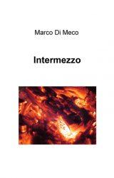 """Intervista a Marco Di Meco, autore de """"Intermezzo"""""""