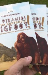 "Intervista a Claudio Casonato, autore de ""Le piramidi le ha costruite Bigfoot"""