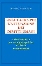 """Intervista a Massimo Franceschini, autore de """"Linee guida per l'attuazione dei Diritti Umani"""""""