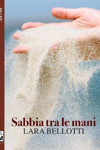 """Intervista a Lara Bellotti, autrice de """"Sabbia tra le mani"""""""