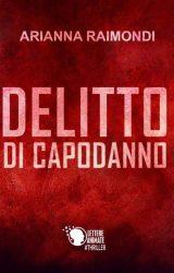 """Intervista ad Arianna Raimondi, autrice de """"Delitto di Capodanno"""""""
