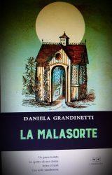 """Intervista a Daniela Grandinetti, autrice de """"La Malasorte"""""""