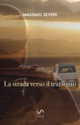 La strada verso il tramonto   Massimo Severi