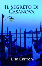 """Intervista a Lisa Carboni, autrice de """"Il Segreto di Casanova"""""""