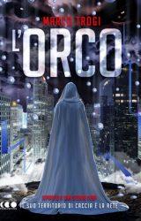 """Intervista a Marco Trogi, autore de """"L'Orco"""""""