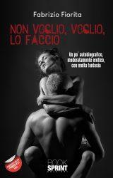 """Intervista a Fabrizio Fiorita, autore de """"Non voglio, voglio, lo faccio"""""""