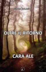 """Intervista a Grazia Rolando, autrice de """"Oltre il ritorno – Cara Ale"""""""