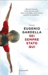 """Intervista a Eugenio Gardella, autore de """"Sei sempre stato qui"""""""