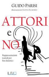 """Intervista a Guido Parisi, autore de """"Attori e no"""""""