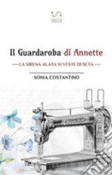 """Intervista a Sonia Costantino, autrice de """"Il guardaroba di Annette – La Sirena Alata si veste di seta"""""""