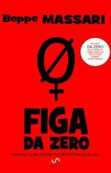 "Intervista a Beppe Massari, autore de ""Figa da Zero"""