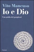 Copertina-Io e Dio. Una guida dei perplessi di Vito Mancuso
