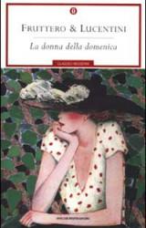 Libri per ricordare Carlo Fruttero/1: La donna della Domenica