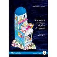 La musica nel tempo dei fiori di cappero di Lina Maria Ugolini