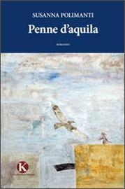 Penne d'aquila - un libro di Susanna Polimanti