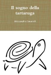 Il sogno della tartaruga, romanzo del giovane autore Alessandro Cimarelli