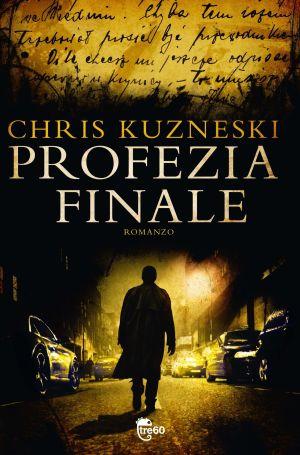 Profezia finale di Chris Kuzneski